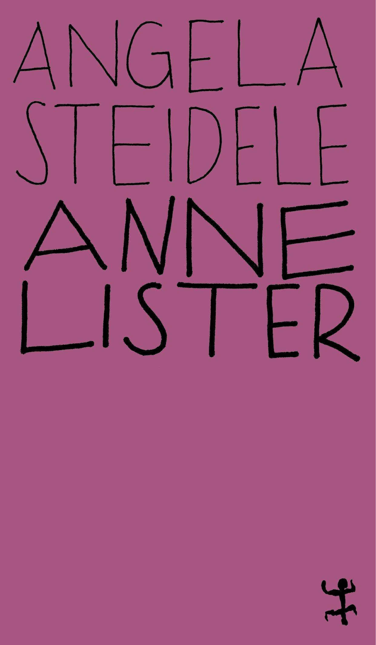 Anne Lister: Eine erotische Biographie (MSB Paperback) Taschenbuch – 31. August 2018 Angela Steidele Matthes & Seitz Berlin 3957576474 Geschichte / Neuzeit