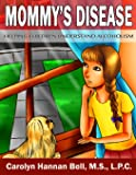 Mommy's Disease: Helping Children Understand Alcoholism (Volume 2)