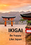 IKIGAI: Happiness in a Japanese Way