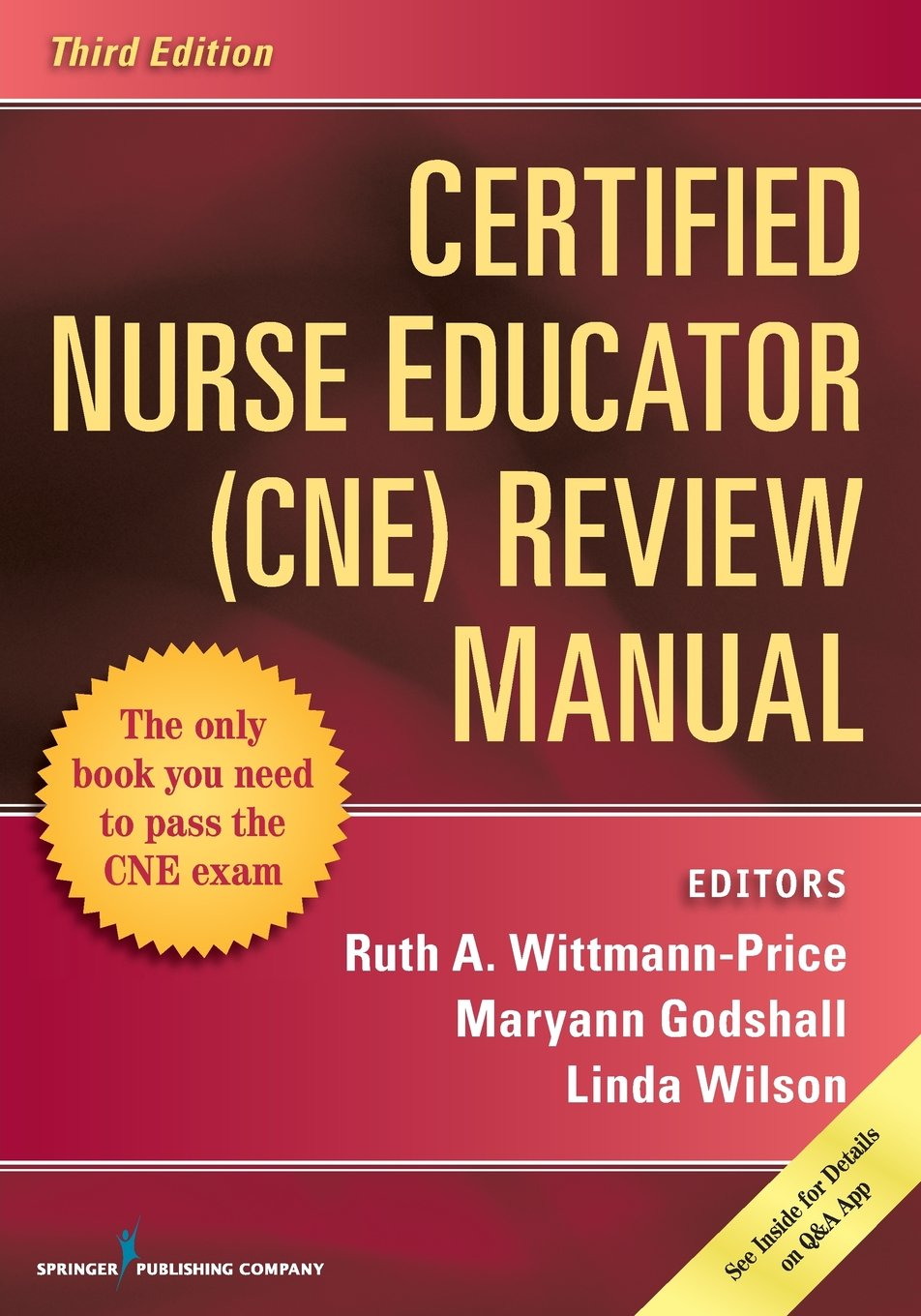 Certified Nurse Educator (CNE) Review Manual: Maryann Godshall PhD CNE CCRN  CPN, Linda Wilson PhD RN CPAN CAPA BC CNE, Ruth A. Wittmann-Price PhD RN  CNE ...