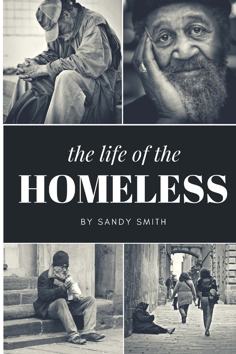 Download The Life Of The Homeless: Where ever we maybe.There's people layen on benches, under bridges and or where ever they maybe at. This book wasn't easy to write about on the homeless people. PDF