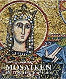 Mosaiken in Italien 300-1300 (German Edition)