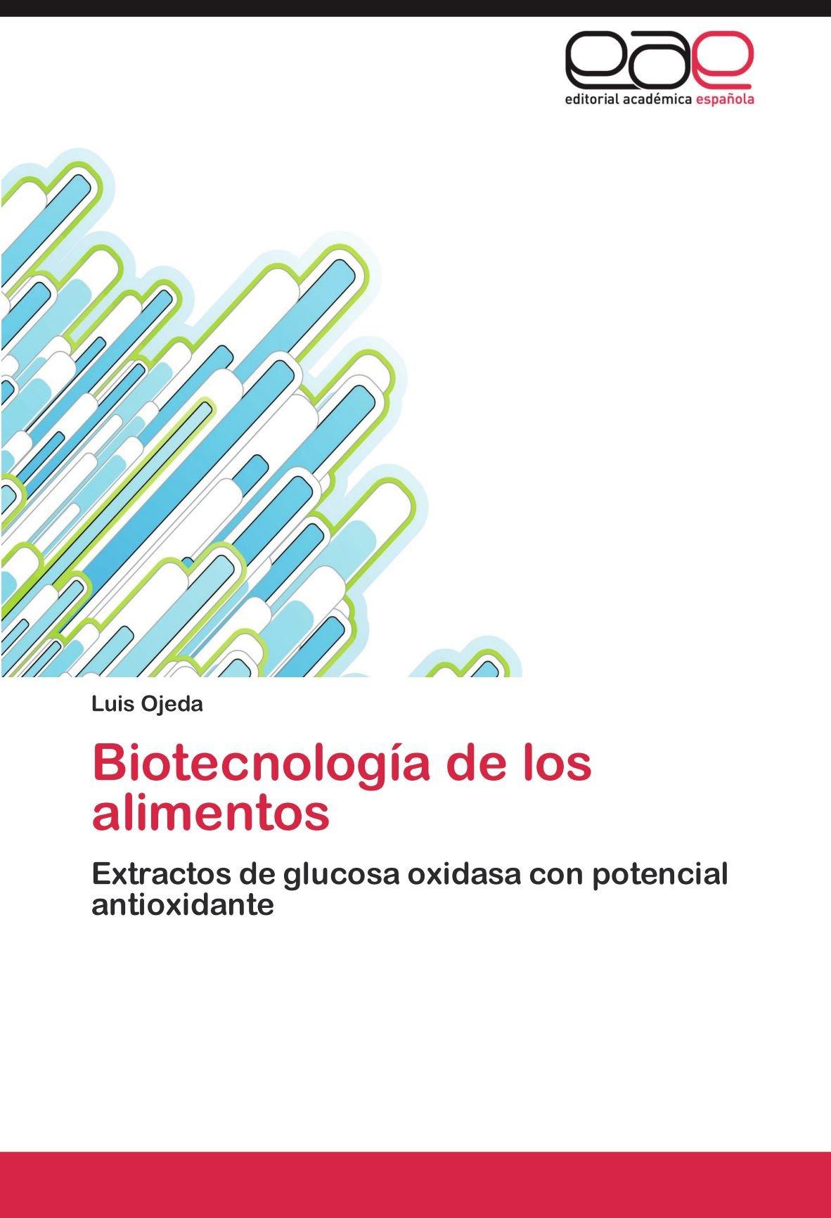 Biotecnología de los alimentos: Extractos de glucosa oxidasa ...