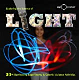 Exploring the Science of Light: 30+ Illuminating Experiments and Colorful Science Activities