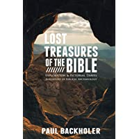 Lost Treasures of the Bible: Exploration and Pictorial Travel Adventure of Biblical Archaeology