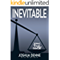 Inevitable: Tipping The Scales In Your Favor (English Edition)