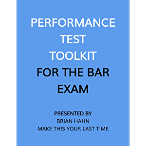 Performance Test Toolkit (for the Bar Exam): HAQs for Navigating the PTs