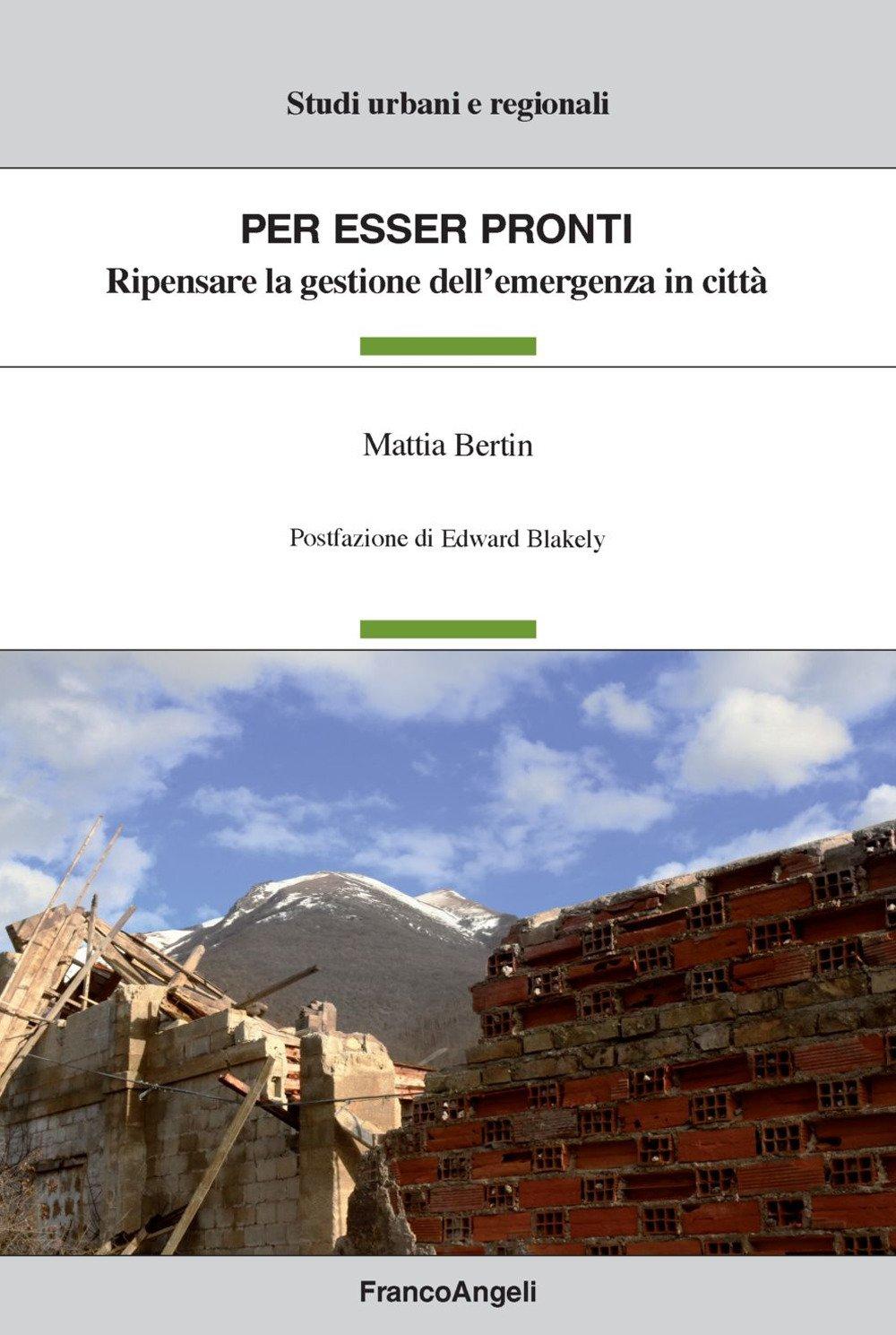Per esser pronti. Ripensare la gestione dell'emergenza in città Copertina flessibile – 5 feb 2018 Mattia Bertin Franco Angeli 8891761923 Testi scientifici