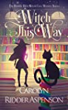 Witch This Way: A Holiday Hills Witch Cozy Mystery (2)