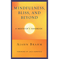 Mindfulness, Bliss, and Beyond: A Meditator's Handbook (English Edition)