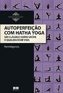 Anatomia da Yoga: Guia Ilustrado de Posturas, Movimentos e ...