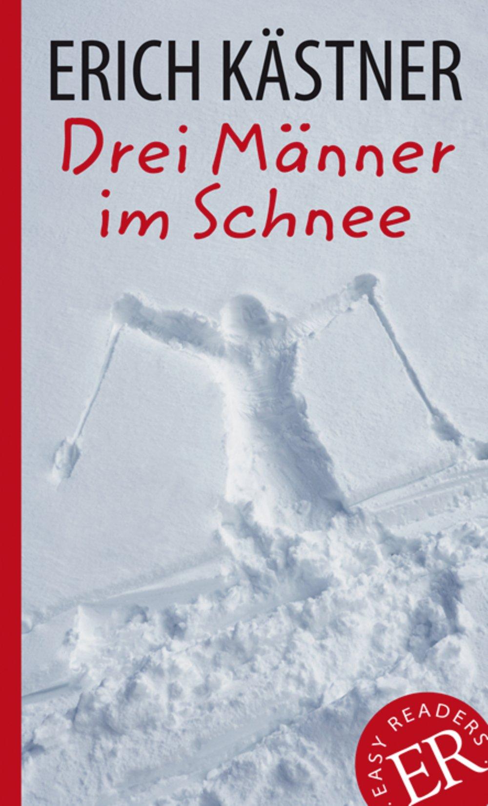 Drei Männer im Schnee: Deutsche Lektüre für das GER-Niveau B1. Gekürzt, mit Annotationen (Easy Readers (DaF))