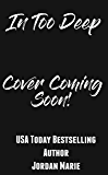 In Too Deep (Doing Bad Things Book 1)