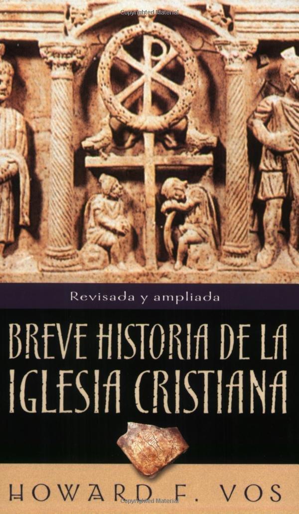 Breve Historia de la Iglesia Cristiana=An Introduction to Church ...