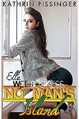 Ella - Wet Business (No Man's Island Book 2) Kindle Edition