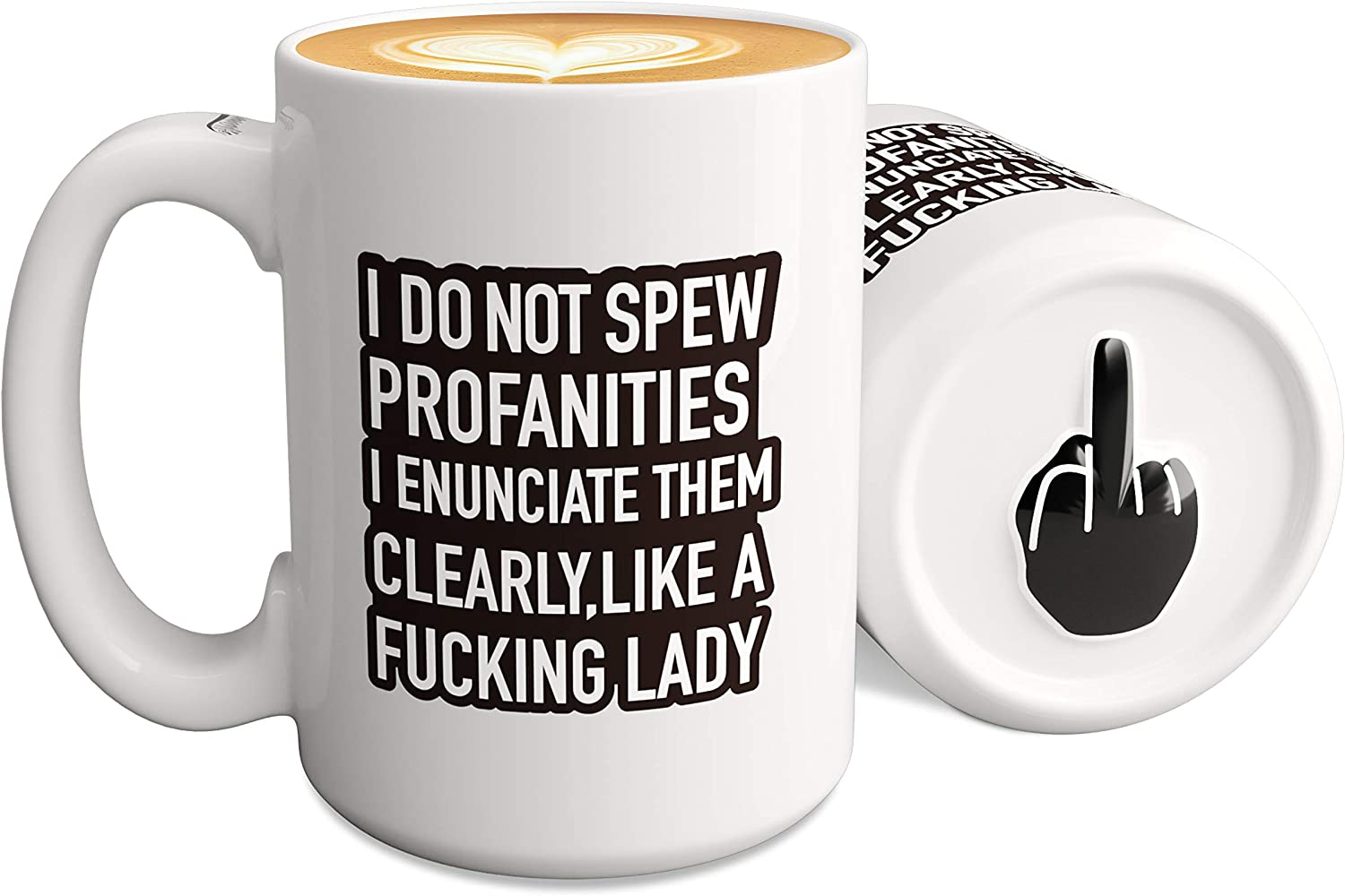 Funny Mugs - Gifts for Women - I Do Not Spew P I Enunciate Them Clearly Like a Lady - 15 Oz Novelty Coffee Mugs with Middle Finger on the Bottom