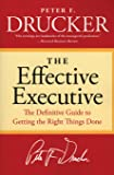 The Effective Executive: The Definitive Guide to Getting the Right Things Done (Harperbusiness Essentials) (Old Edition)