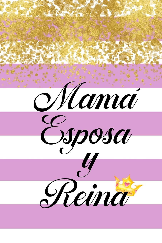 Amazon.com: Mama Esposa y Reina: Libreta de Raya en Blanco ...
