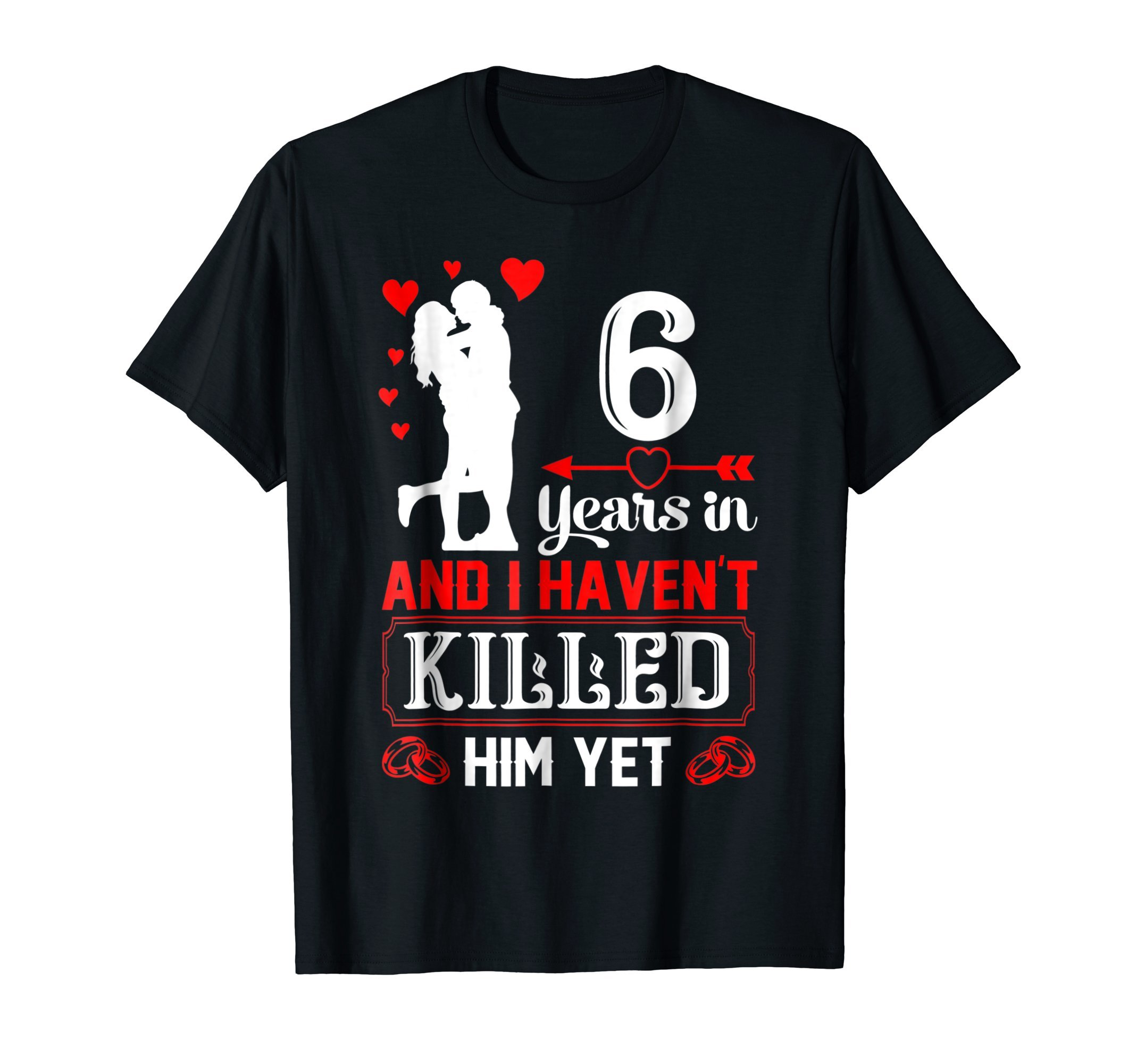 6 Years Wedding Anniversary Gift Idea for Wife Funny shirt