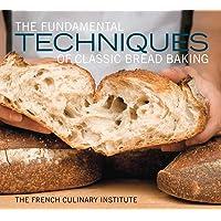 The Fundamental Techniques of Classic Bread Baking