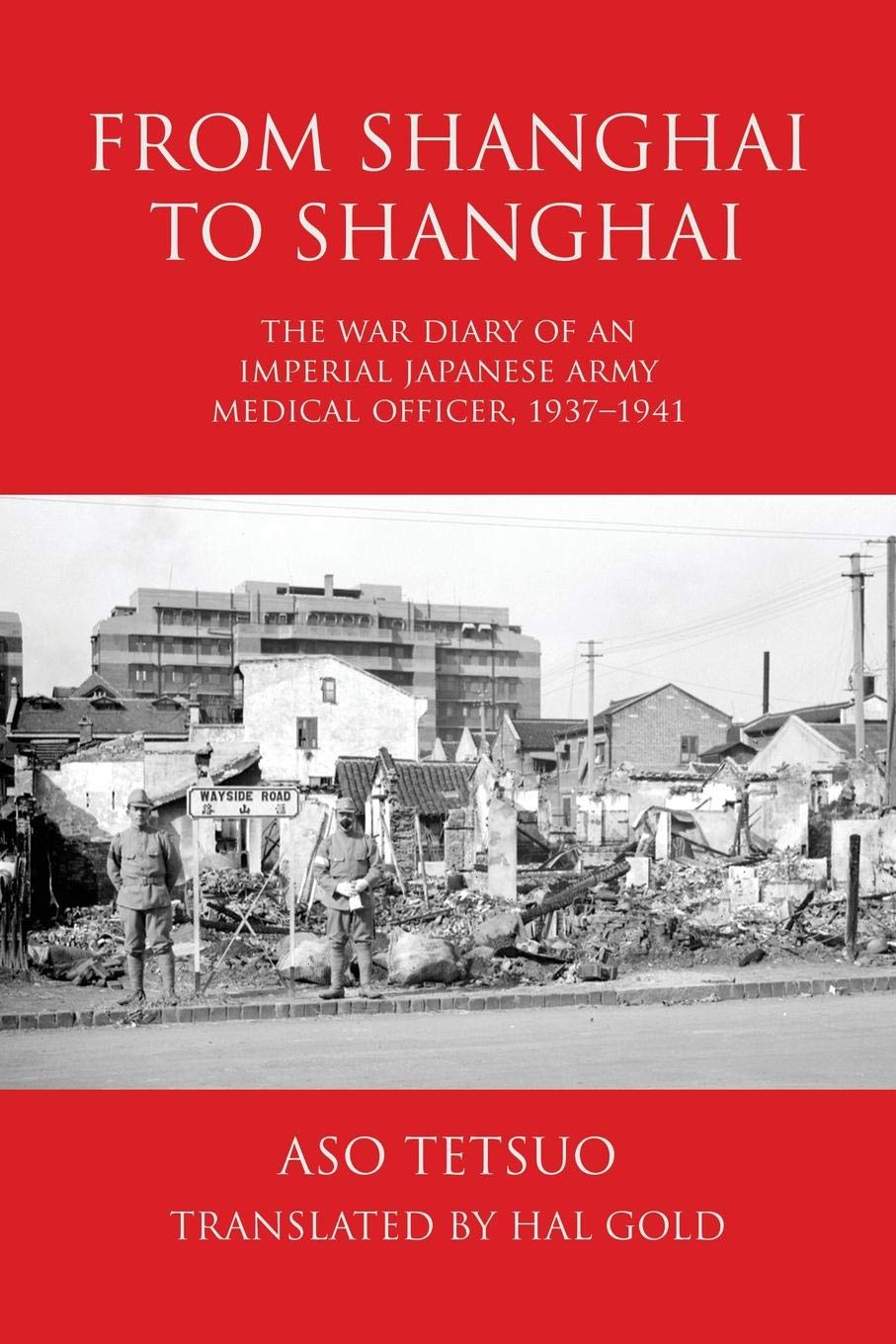 From Shanghai to Shanghai: The War Diary of an Imperial Japanese Army Medical Officer, 1937-1941 ebook