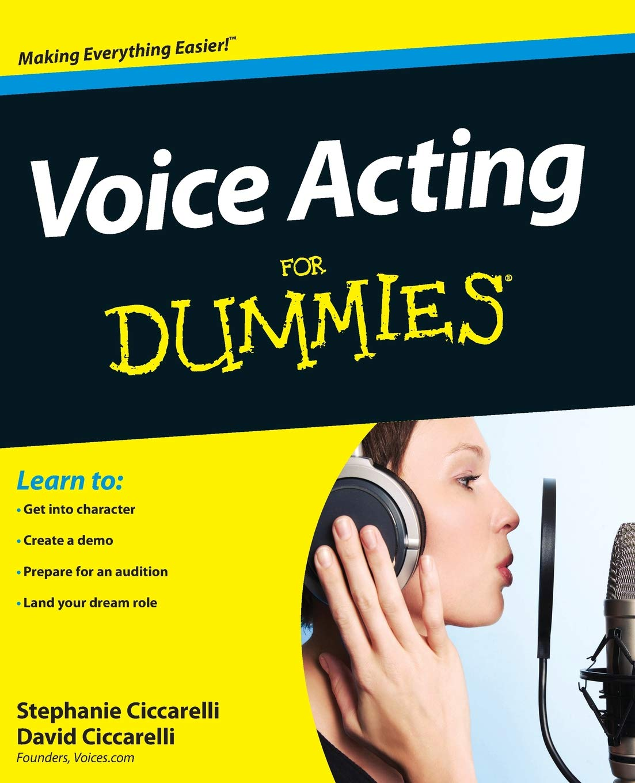 Voice Acting For Dummies Ciccarelli David Ciccarelli Stephanie 9781118399583 Amazon Com Books