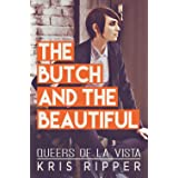 The Butch and the Beautiful (Queers of La Vista Book 2)