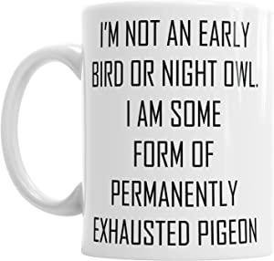 I'm Not an Early Bird I'm Or Night Owl Gift Mug