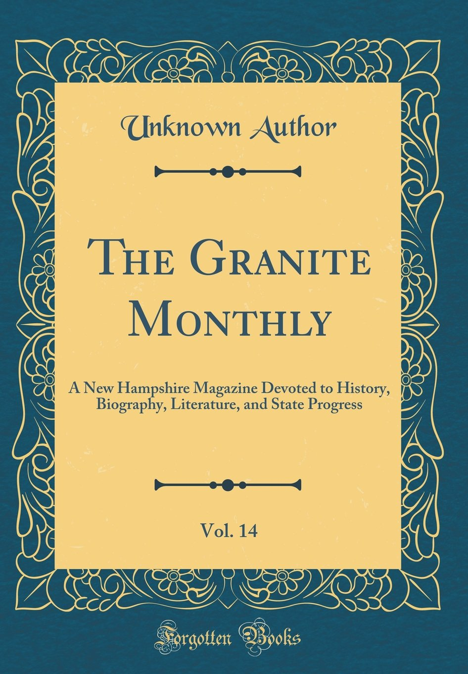 The Granite Monthly, Vol. 14: A New Hampshire Magazine Devoted to History, Biography, Literature, and State Progress (Classic Reprint) pdf