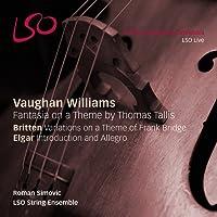 Vaughan Williams: Fantasia on a Theme of Thomas Tallis; Britten: Variations on a Theme of Frank Bridge; Elgar: Introduction and Allegro