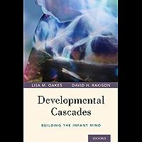 Developmental Cascades: Building the Infant Mind (English Edition)