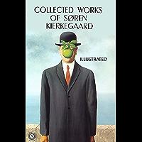 Collected works of Søren Kierkegaard. Illustrated (English Edition)