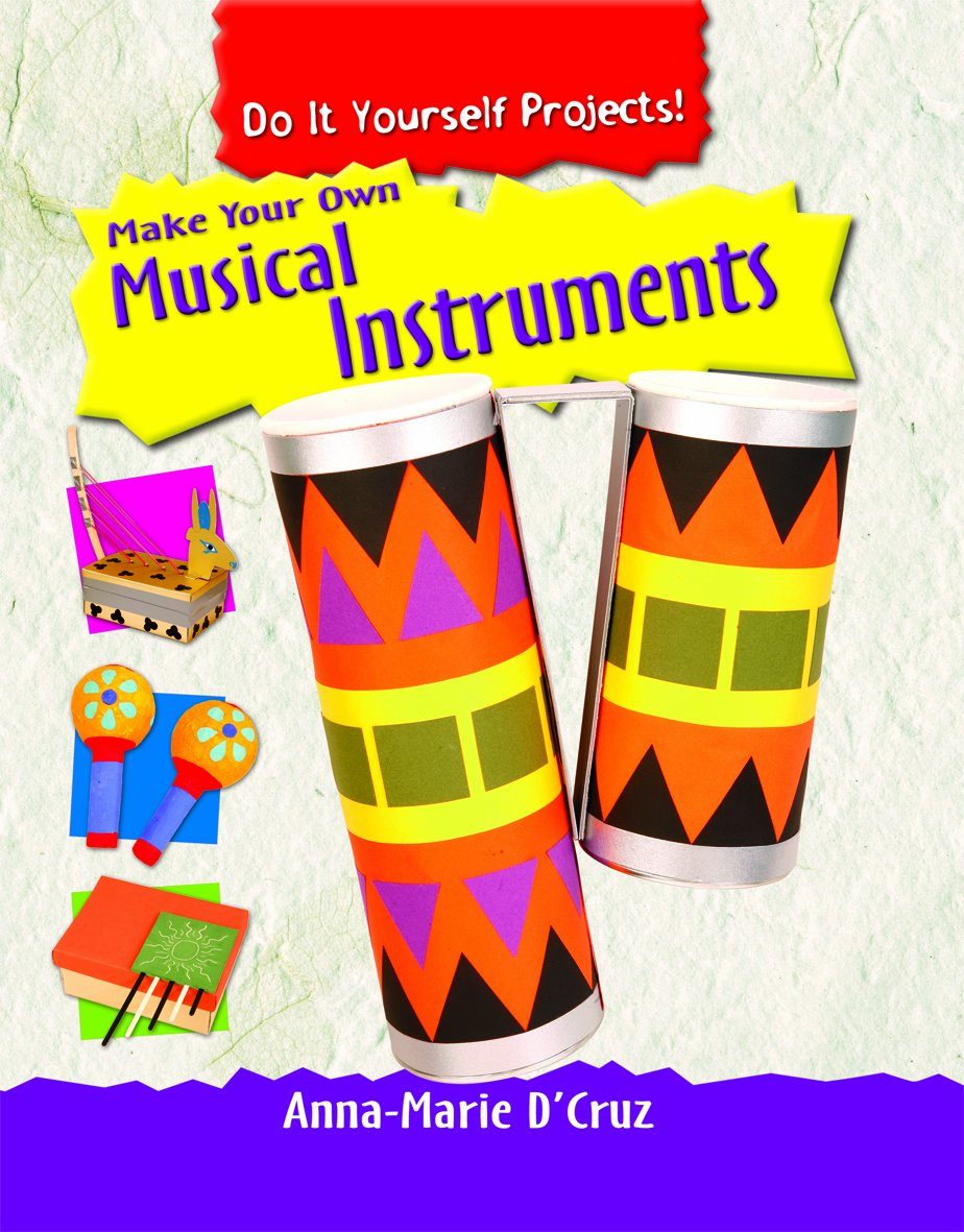 Download Make Your Own Musical Instruments (Do It Yourself Projects!) PDF