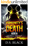 Humanity's Death: Final Solution (Humanity's Death: A Zombie Epic Book 3)