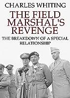 The Field Marshal's Revenge: The Breakdown Of A
