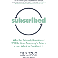 Subscribed: Why the Subscription Model Will Be Your Company's Future—and What to Do About It