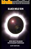 Black Hole Sun: Book Six Of The Barry Chronicles