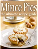 MINCE PIES: The Ultimate Recipe Guide