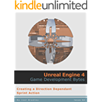 Creating a 'Direction Dependant' Sprint Action (Unreal Engine 4: Game Development Bytes Book 2)