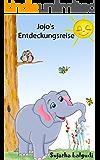 Kinderbuch: Elefant Jojo's Entdeckungsreise: Gutenachtgeschichten,kinderbücher ab 4 jahre,kinderbücher kostenlos,bilderbuch elefant,kostenlose kinderbücher(Deutsch ... Frühkindliches Lernen 1) (German Edition)