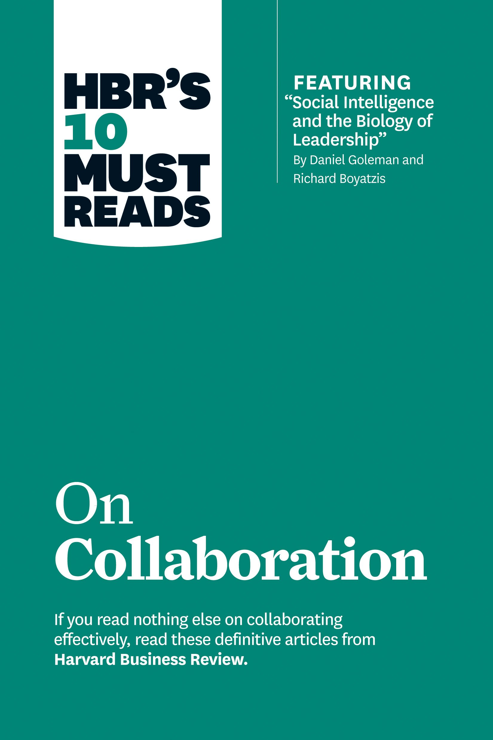 HBR's 10 Must Reads: On Collaboration (Harvard Business Review Must Reads)