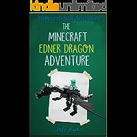 Minecraft Self Adventure: The Minecraft Ender Dragon Adventure: (Minecraft Choose Your Own Story, Minecraft Self Quest, Minecraft Stories for Children)