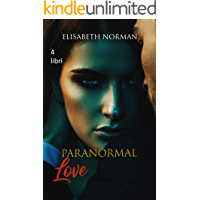 Paranormal love: (Collection 4 libri in 1)