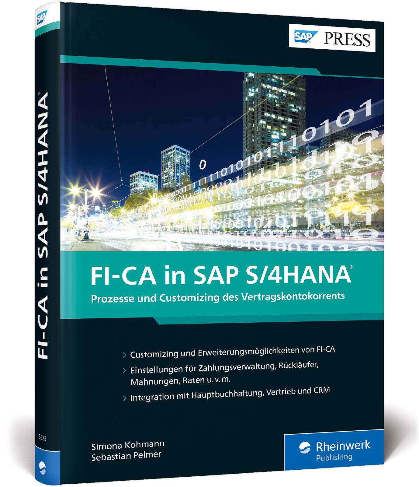 FI CA In SAP S 4HANA  Ihr Detaillierter Leitfaden Für Die Umsetzung Der Debitorenbuchhaltung Mit FI CA  SAP PRESS