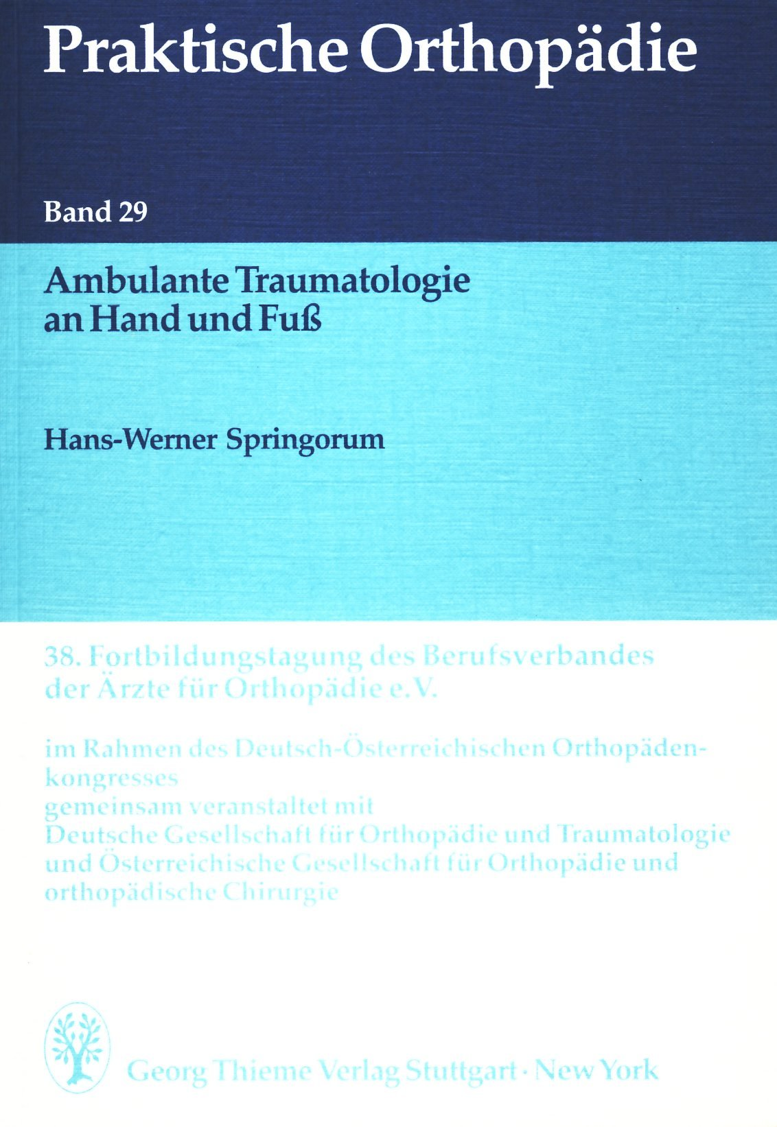 Praktische Orthopädie Bd.29 Ambulante Traumatologie an Hand und Fuß