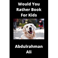 Would You Rather Book For Kids (jokes kids 1) (English Edition)