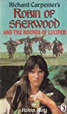 Richard Carpenter's Robin of Sherwood and the Hounds of Lucifer