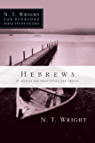 Hebrews (N. T. Wright for Everyone Bible Study Guides)
