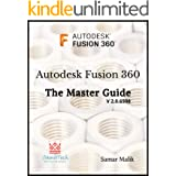 Autodesk Fusion 360 - The Master Guide (Fusion 360 Beginners and Intermediate Users Book)