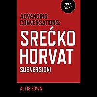 Advancing Conversations: Srecko Horvat - Subversion! (English Edition)